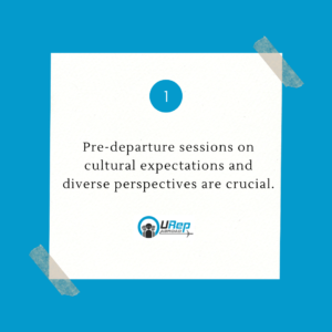 1. Pre-departure sessions on cultural expectations and diverse perspectives are crucial.