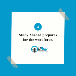 4. Study Abroad prepares for the workforce.