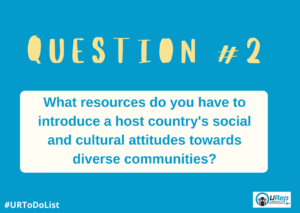 Q2: What resources do you have to introduce a host country's social and cultural attitudes towards diverse communities?