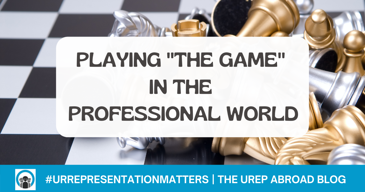 """Playing """"The Game"""" in the Professional World"""