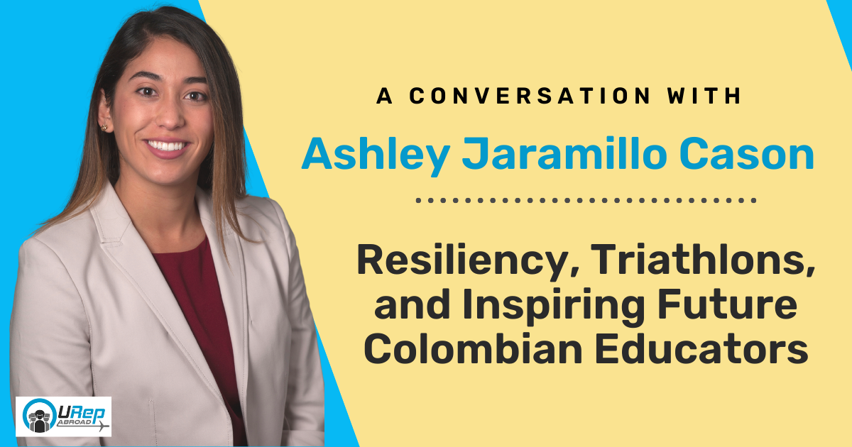 A Conversation with Ashely Jaramillo Cason: Resiliency, Triathlons, and Inspiring Future Colombian Educators